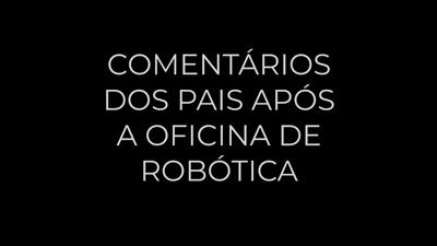 Oficina de Robótica – Comentários dos pais